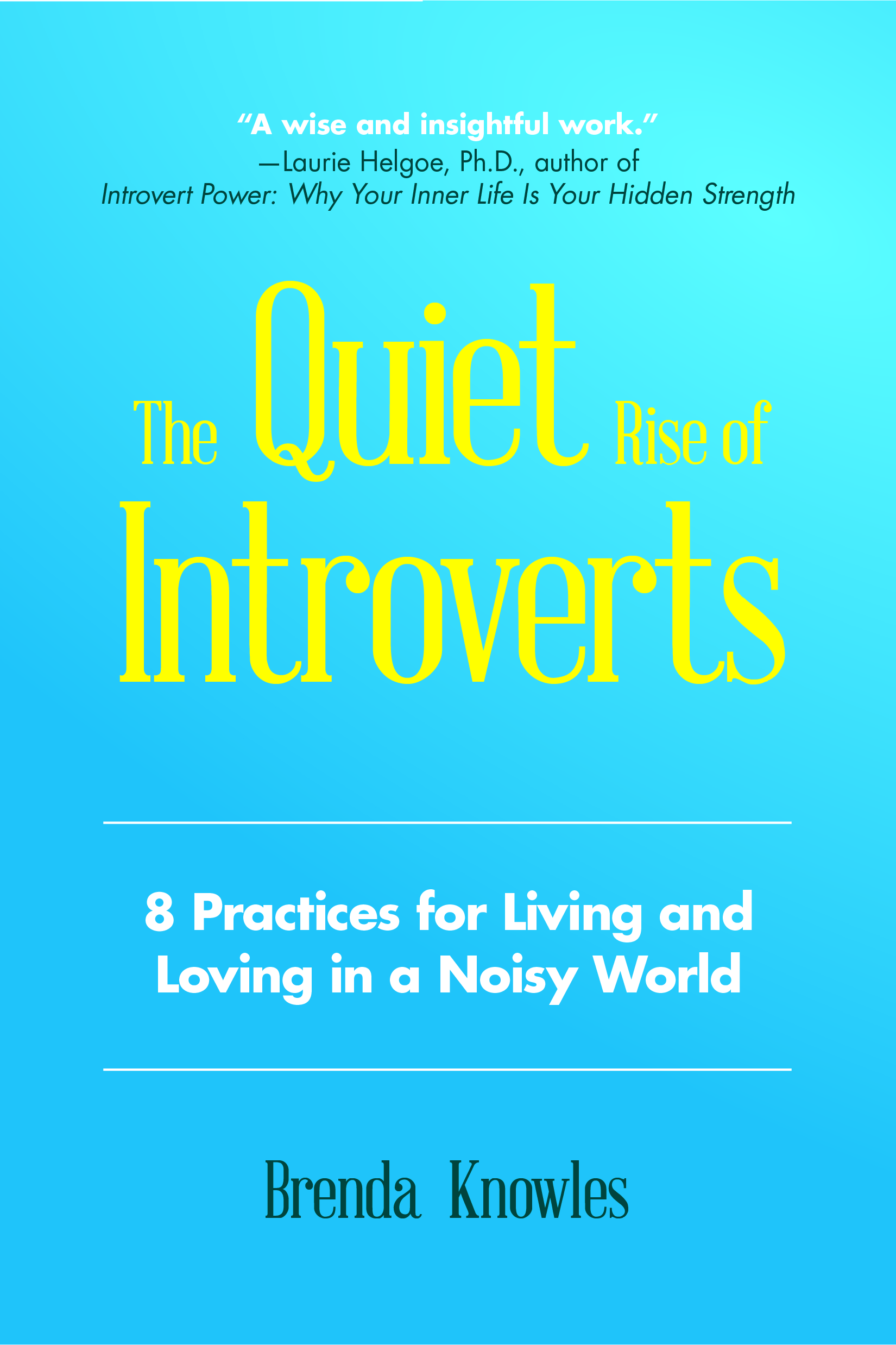 Quiet Rise of Introverts Brenda Knowles