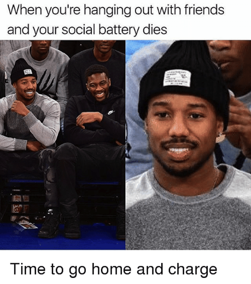 when you're hanging out with friends and your social battery dies meme