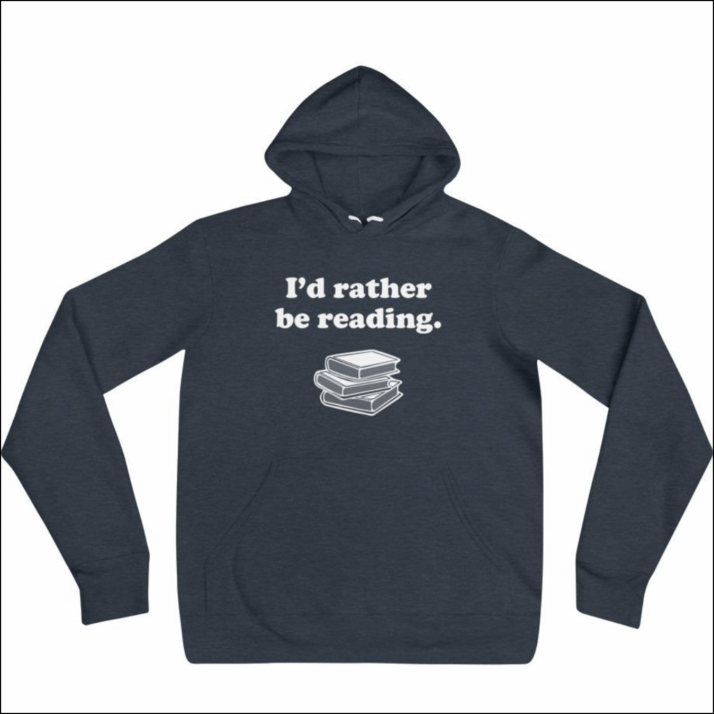 I'd rather be reading fleece hoodie gift for introverts
