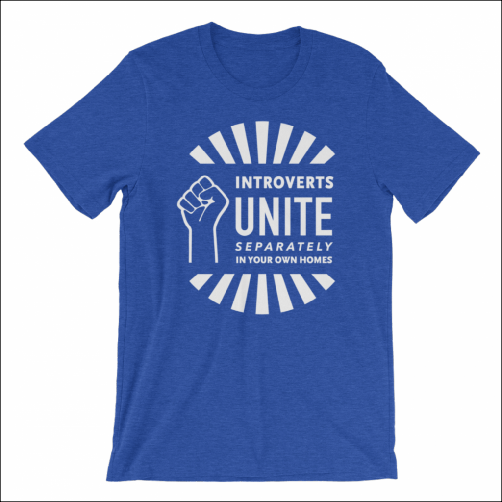 "gift for introverts ""introverts unite separately in your own homes"" t-shirt"
