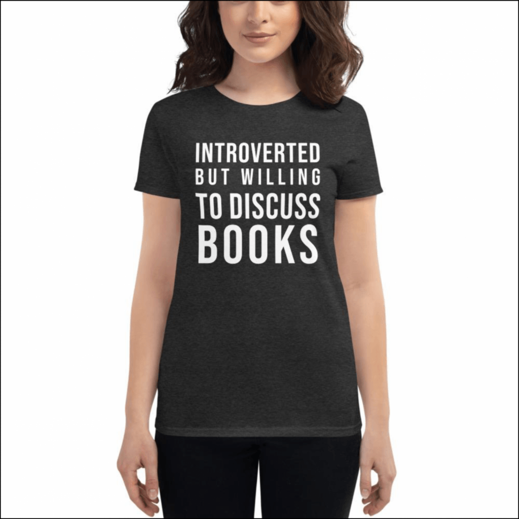 "gift for introverts ""introverted but willing to discuss books"" women's shirt"