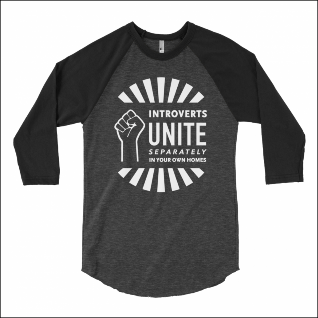 introverts unite separately in your own homes black shirt