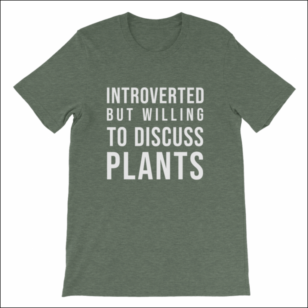 introverted but willing to discuss plants shirt gift for introverts