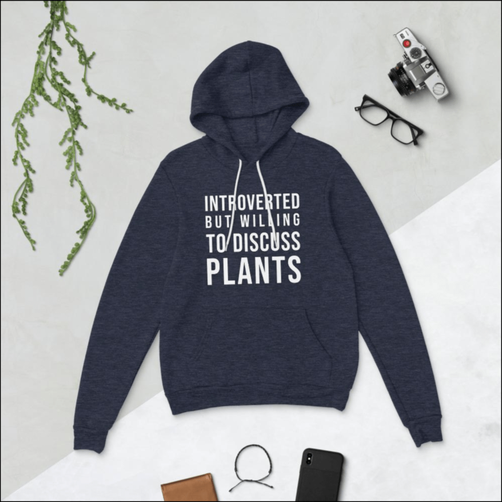 "gift for introverts ""introverted but willing to discuss plants"" hoodie"
