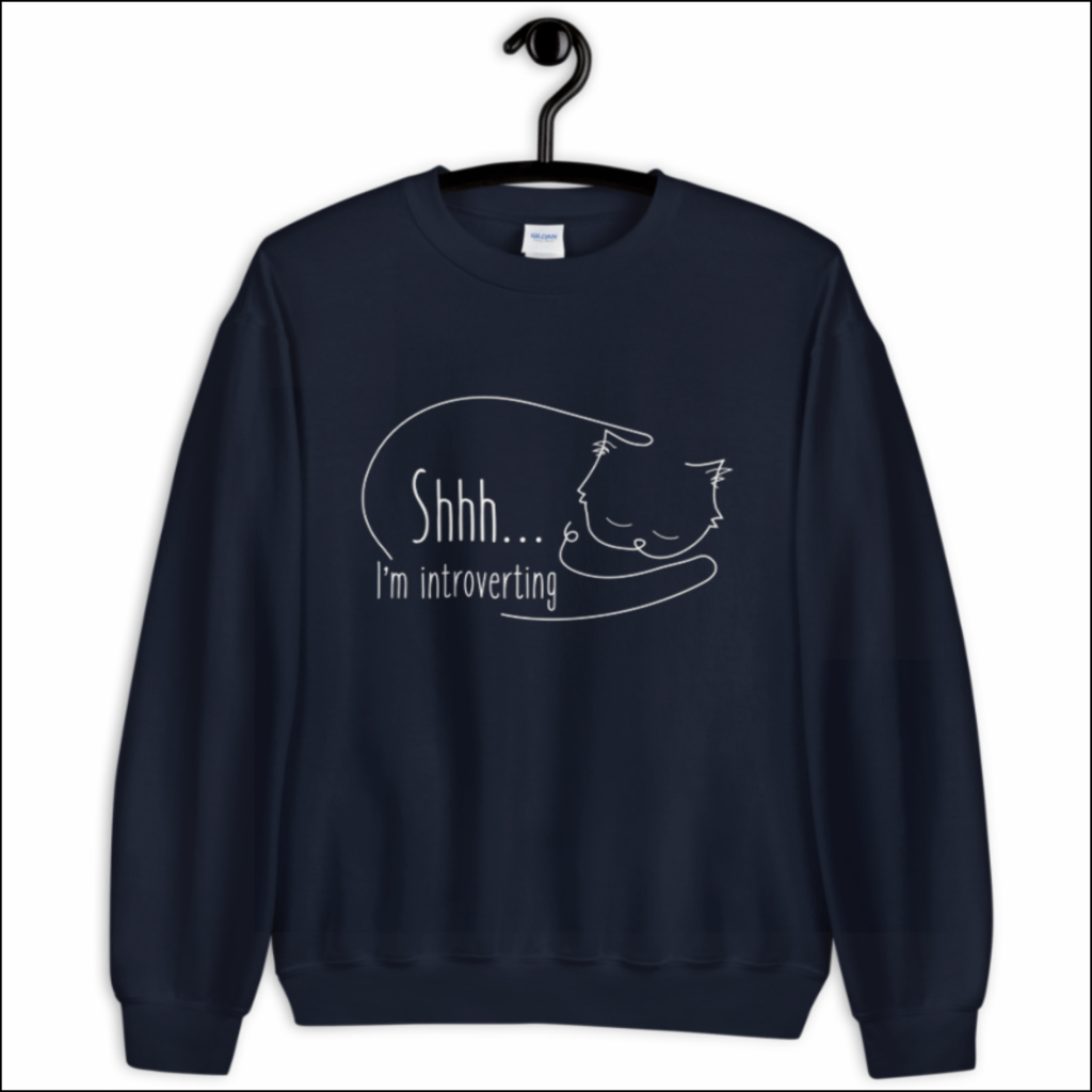 "gift for introverts ""shhh I'm introverting"" sweatshirt"