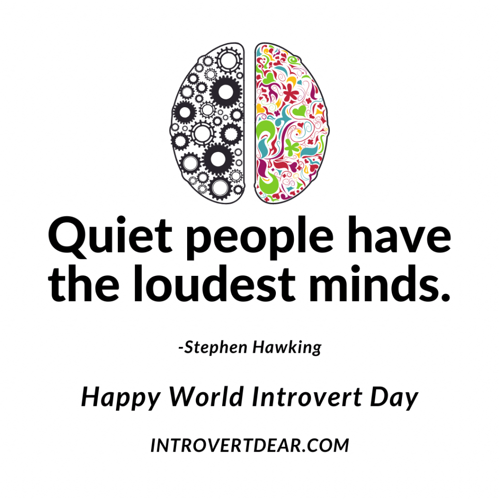 "a meme that says ""Quiet people have the loudest minds. Happy World Introvert Day."""