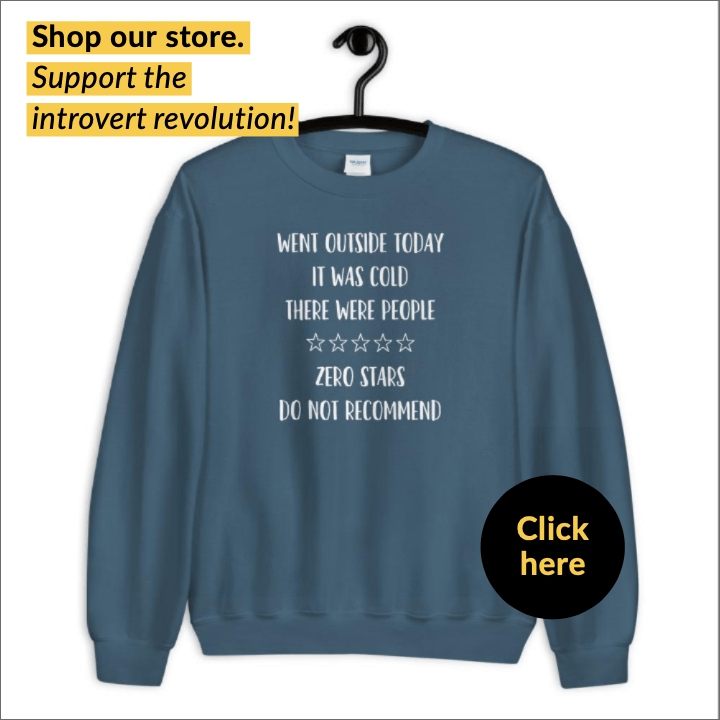 "sweatshirt for introverts ""went outside today it was cold there were people zero stars do not recommend"""