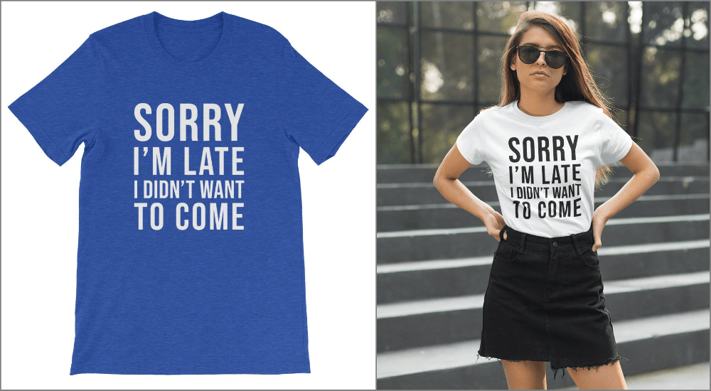 sorry I'm late I didn't want to come t-shirt for introverts