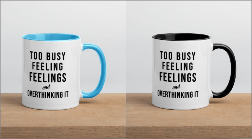 mugs for introverts too busy feeling feelings and overthinking it blue black