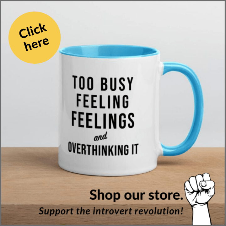 mug for introverts too busy feeling feelings and overthinking it