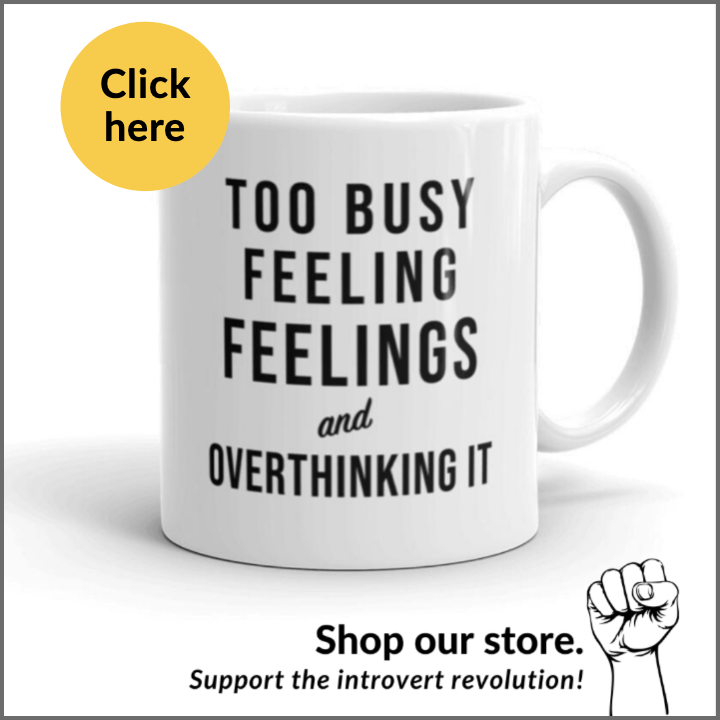 too busy feeling feelings and overthinking it coffee mug for introverts