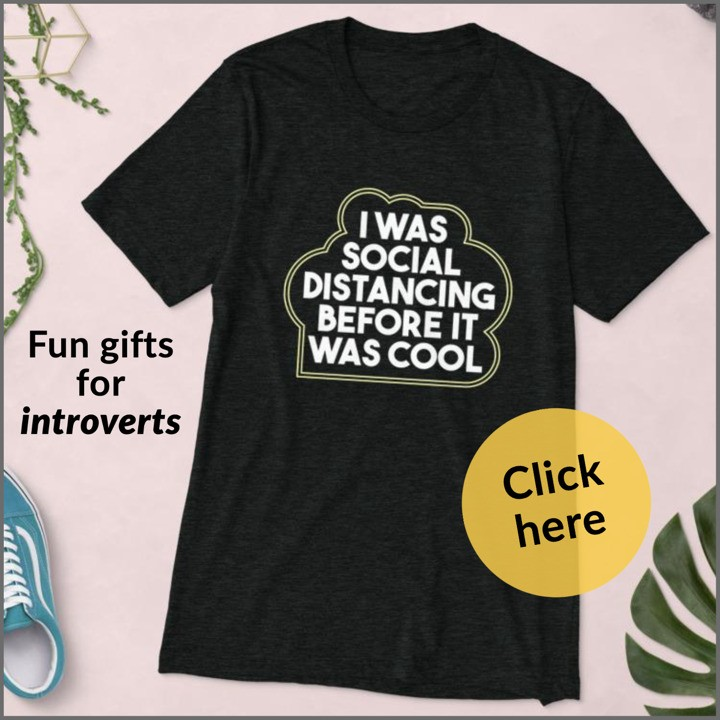 I was social distancing before it was cool gift for introverts at the Introvert, Dear Store