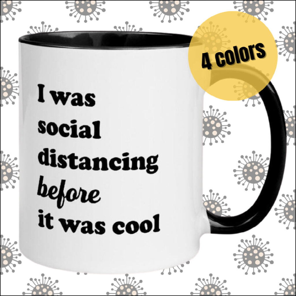 I was social distancing before it was cool introvert gift mug