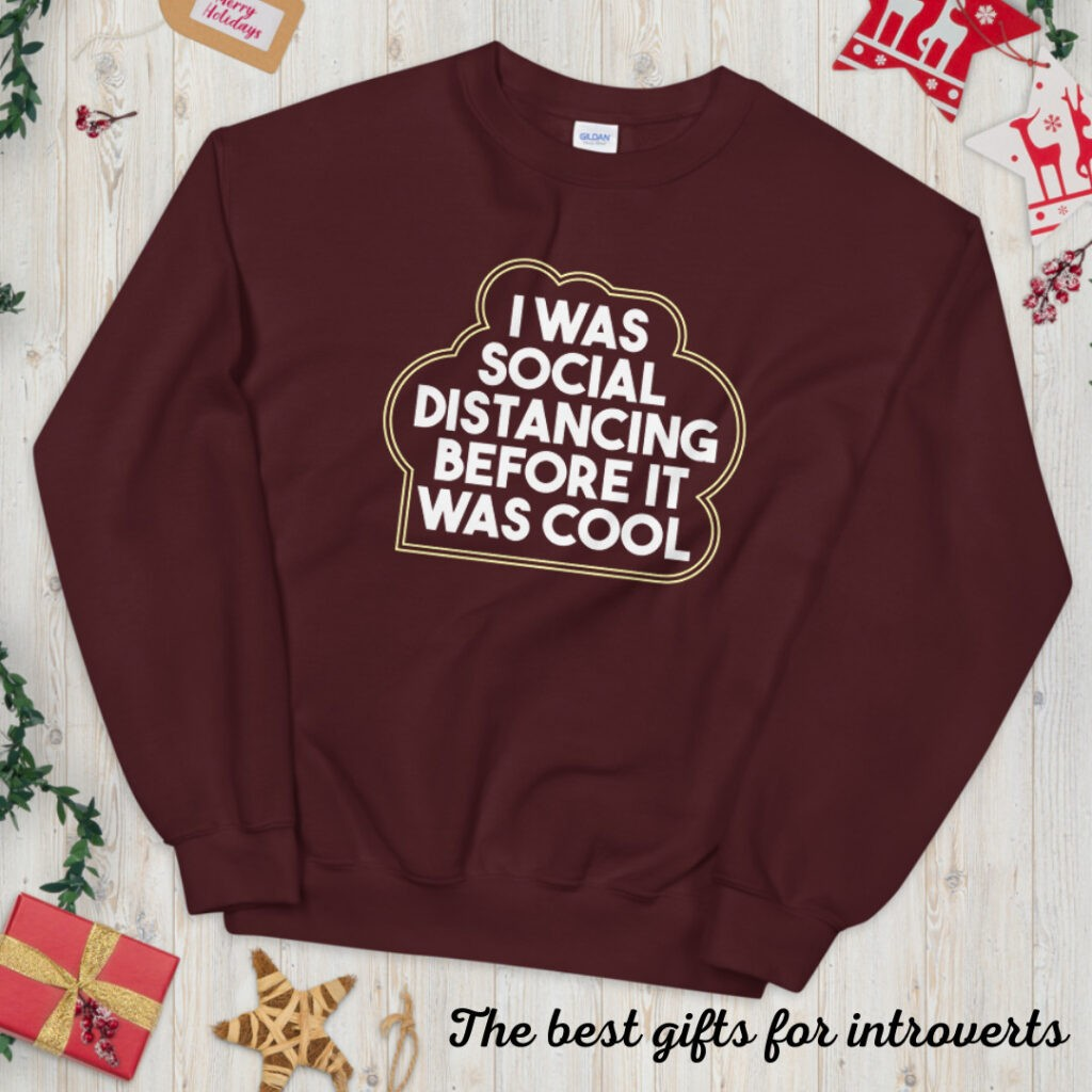 best gifts for introverts I was social distancing before it was cool sweatshirt