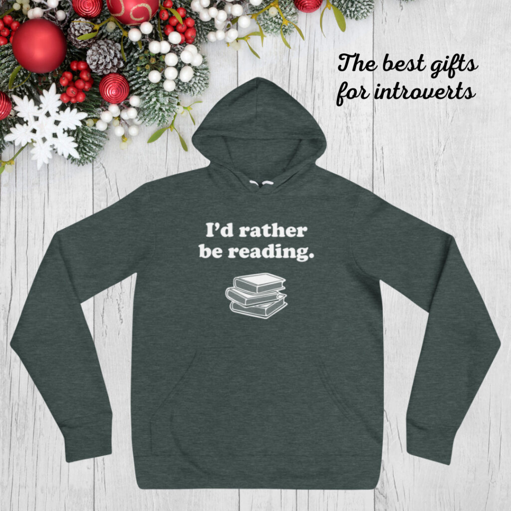 best introvert gift I'd rather be reading hoodie