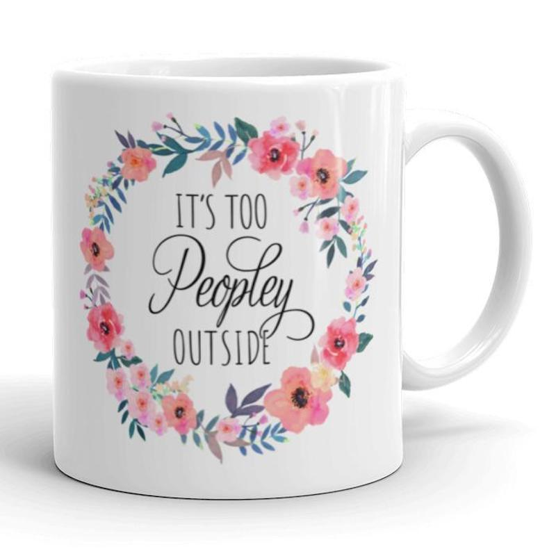 best gifts for introverts it's too peopley outside mug