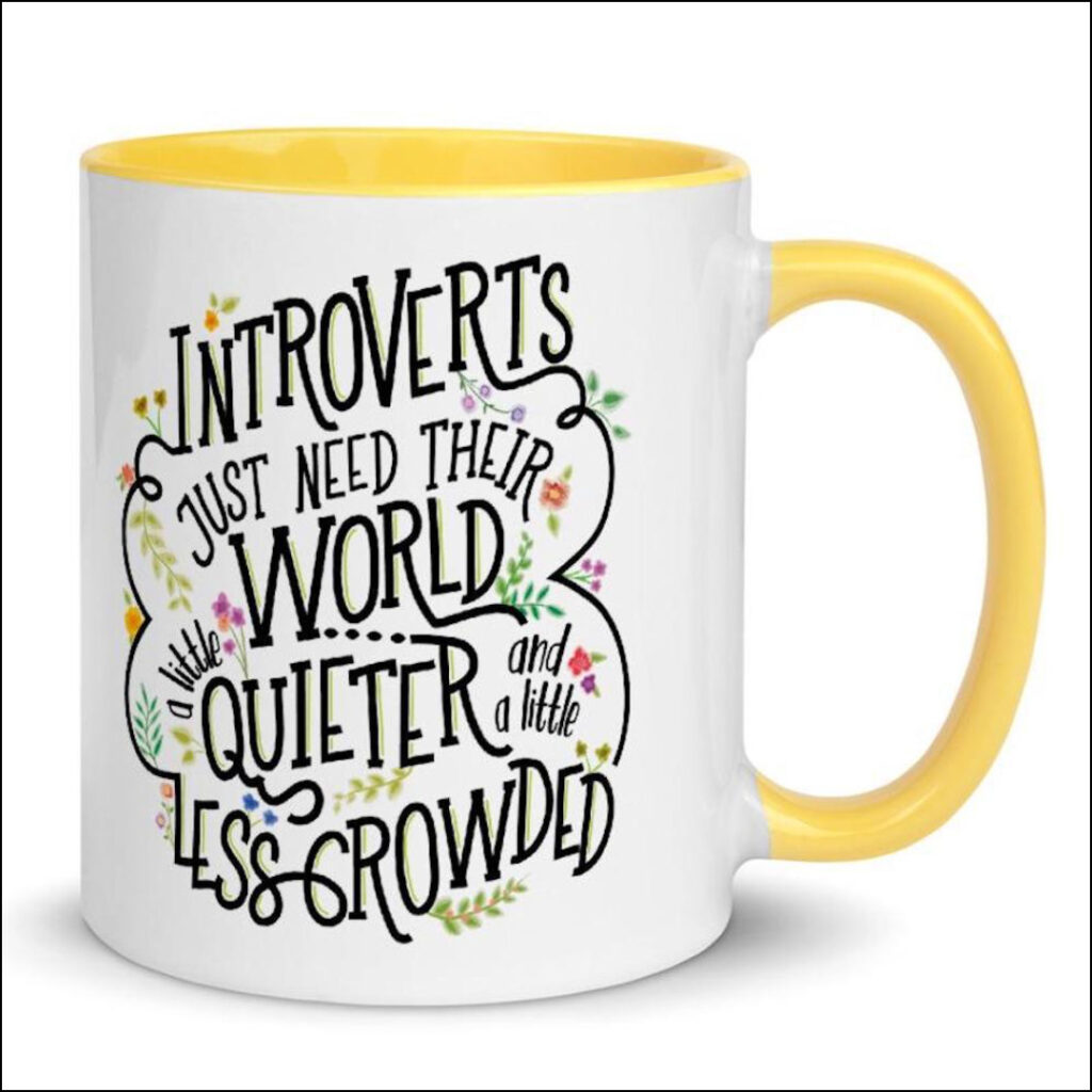 introverts just need their world a little quieter mug introvert gift