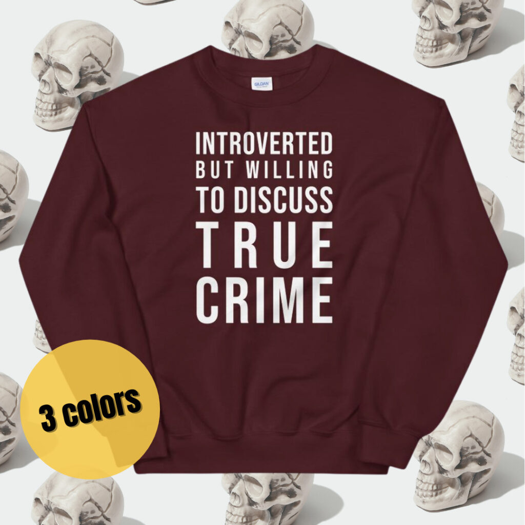 introverted but willing to discuss true crime sweatshirt gift for introverts