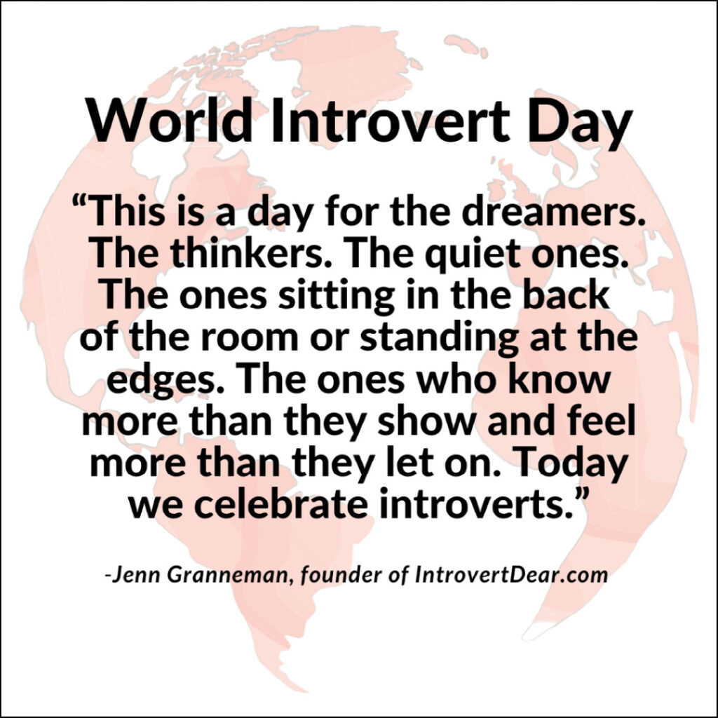 Today we celebrate introverts World Introvert Day quote by Jenn Granneman